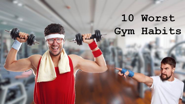 Worst Gym Habits