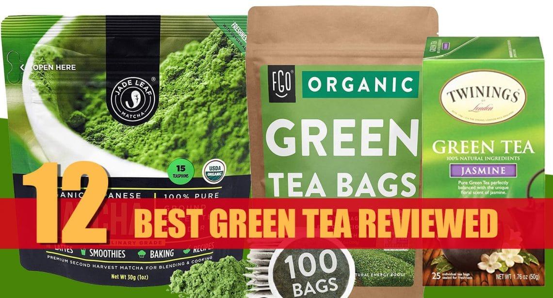 Best Green Tea Reviewed