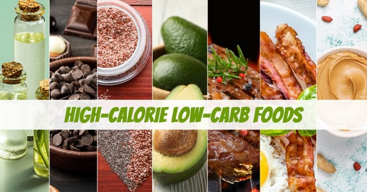 High-Calorie Low-Carb Foods